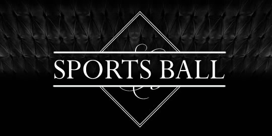 THE SPORTS BALL 2017 *** SOLD OUT ***